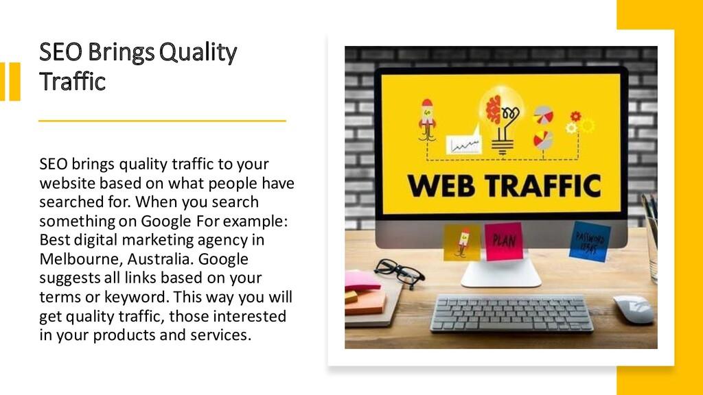 SEO Brings Quality Traffic SEO brings quality t...