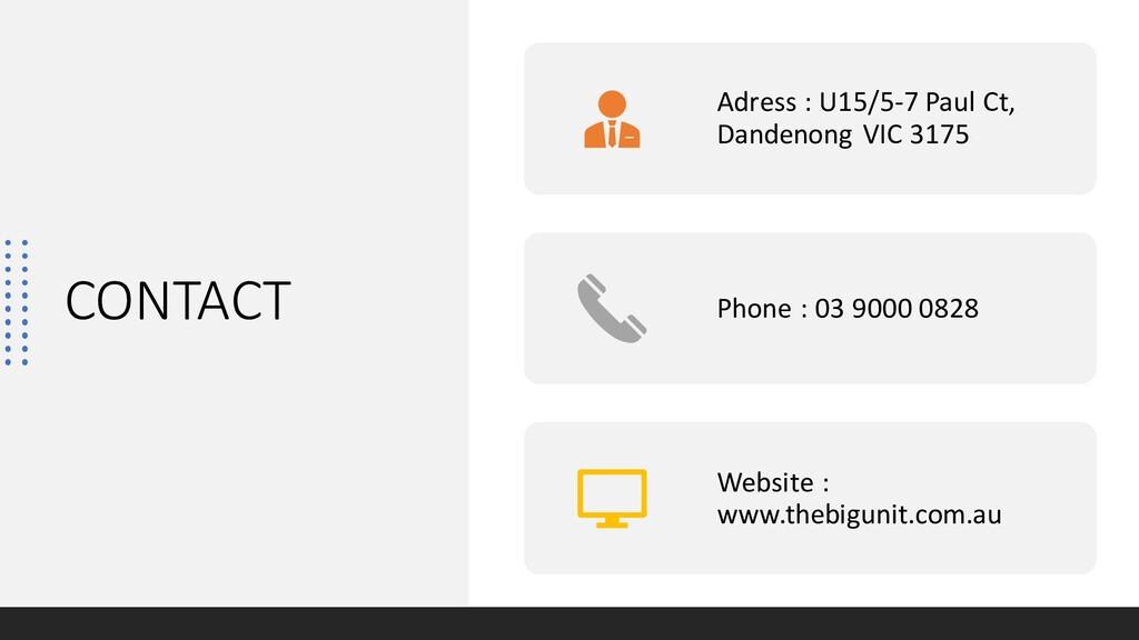 CONTACT Adress : U15/5-7 Paul Ct, Dandenong VIC...