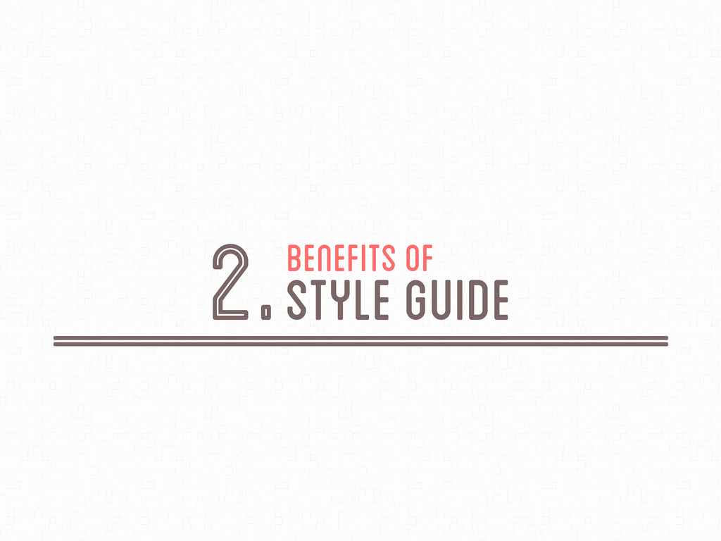 Benefits of 2.Style Guide