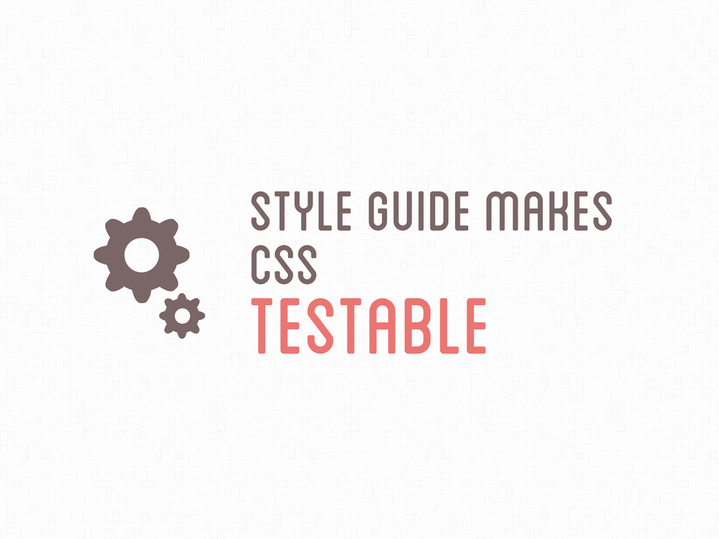 kStyle Guide Makes CSS Testable