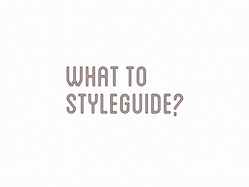 styleGuide? What To