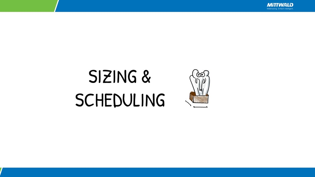 SIZING & SCHEDULING