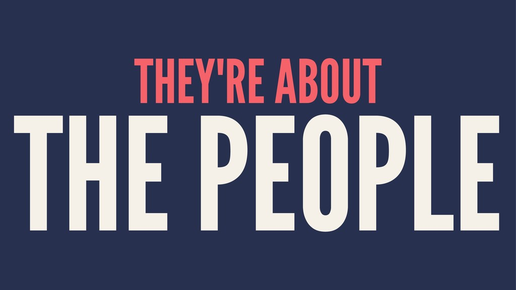 THEY'RE ABOUT THE PEOPLE