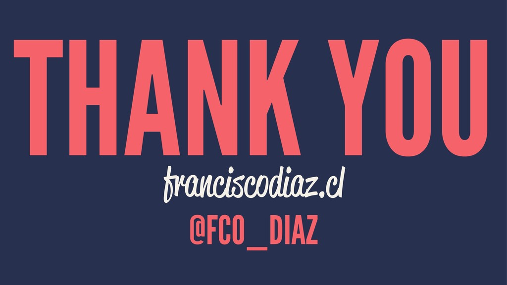 THANK YOU franciscodiaz.cl @FCO_DIAZ