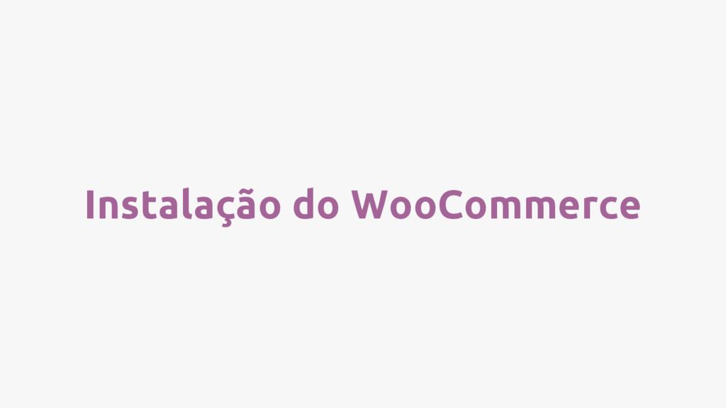 Instalação do WooCommerce