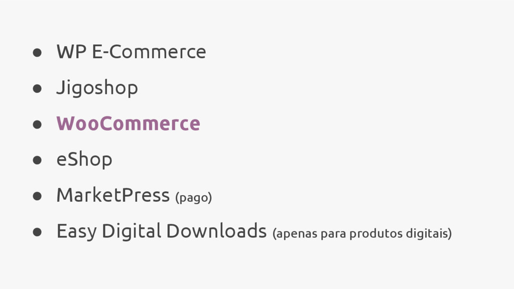 ● WP E-Commerce ● Jigoshop ● WooCommerce ● eSho...