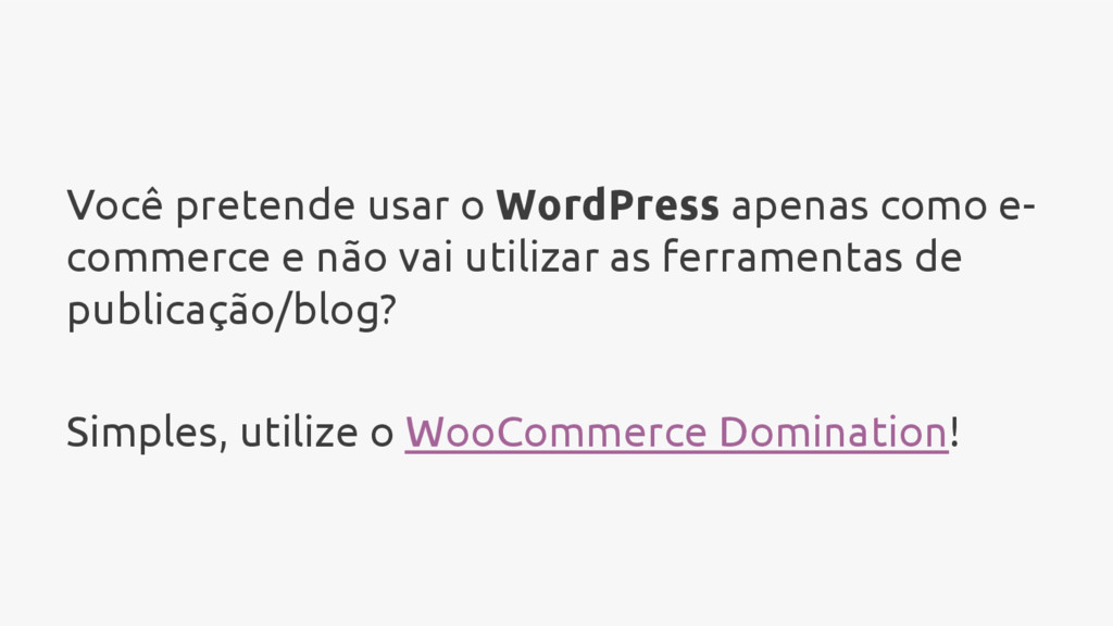 Você pretende usar o WordPress apenas como e- c...