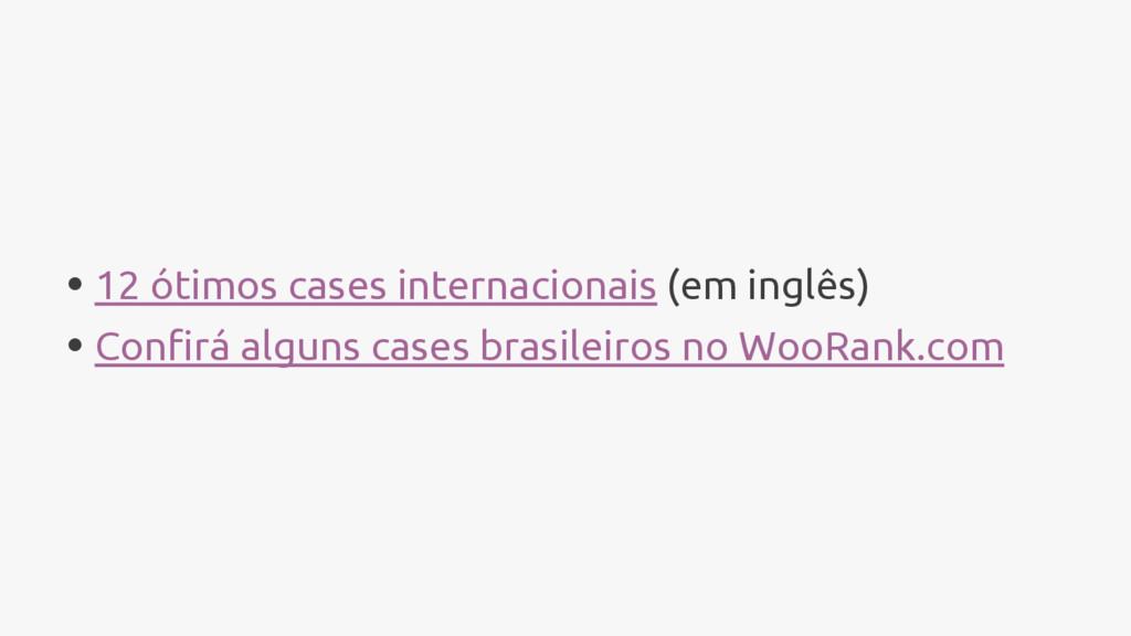 • 12 ótimos cases internacionais (em inglês) • ...
