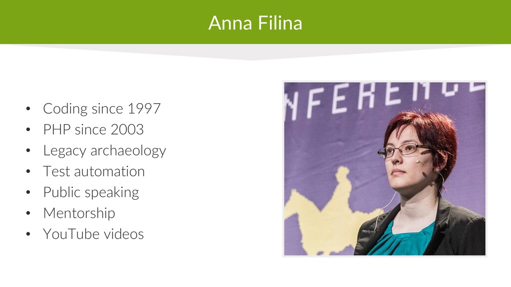 Anna Filina • Coding since 1997 • PHP since 200...