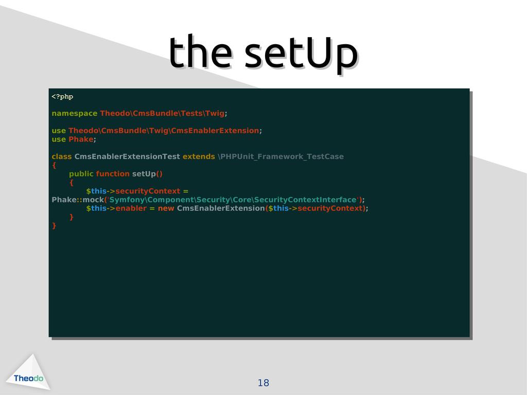 18 the setUp the setUp <?php namespace Theodo\C...