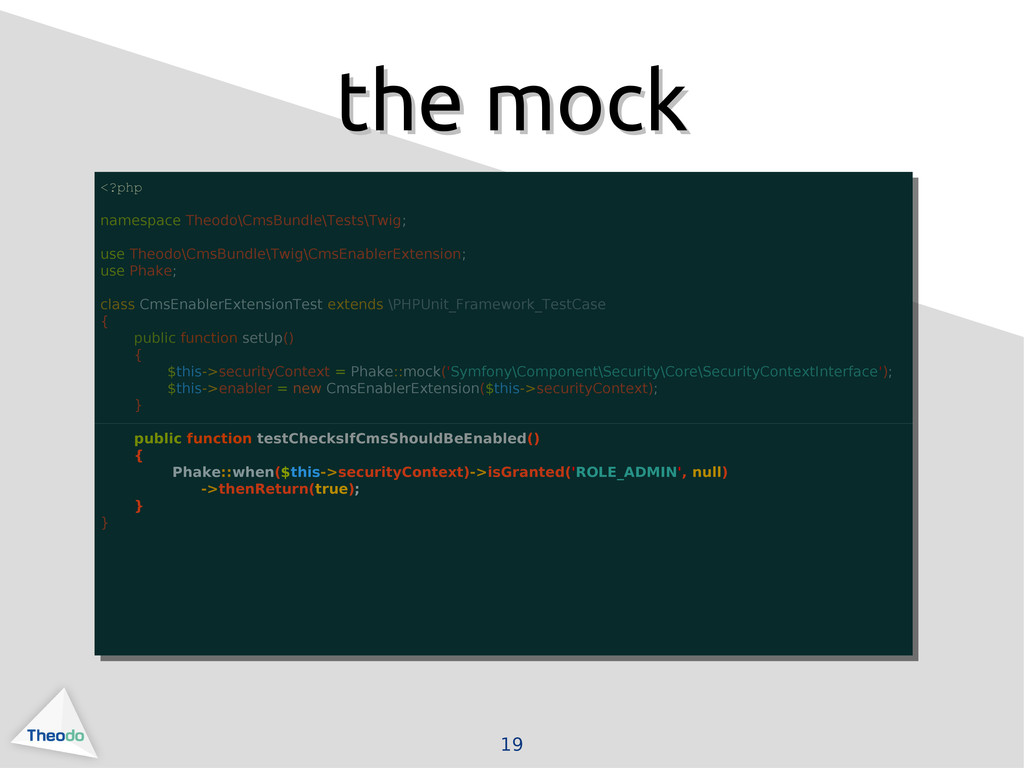 19 the mock the mock <?php namespace Theodo\Cms...