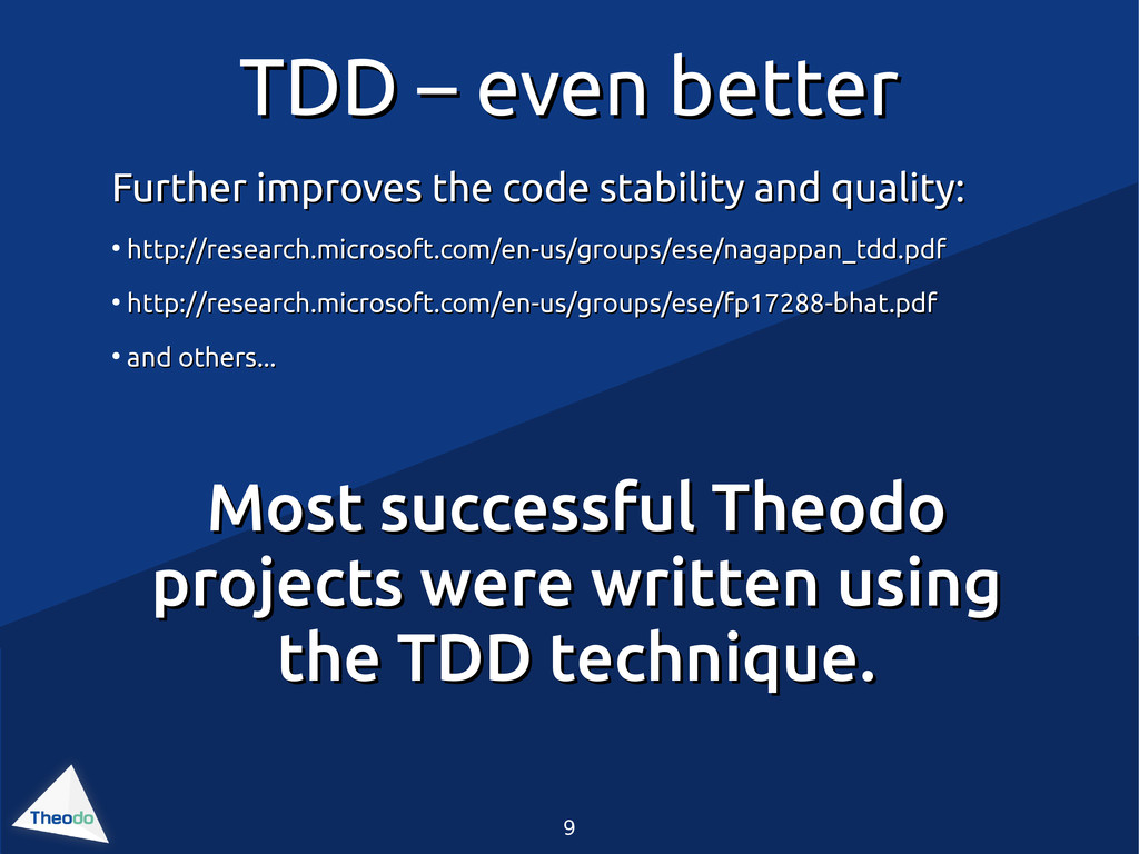 9 TDD – even better TDD – even better Further i...