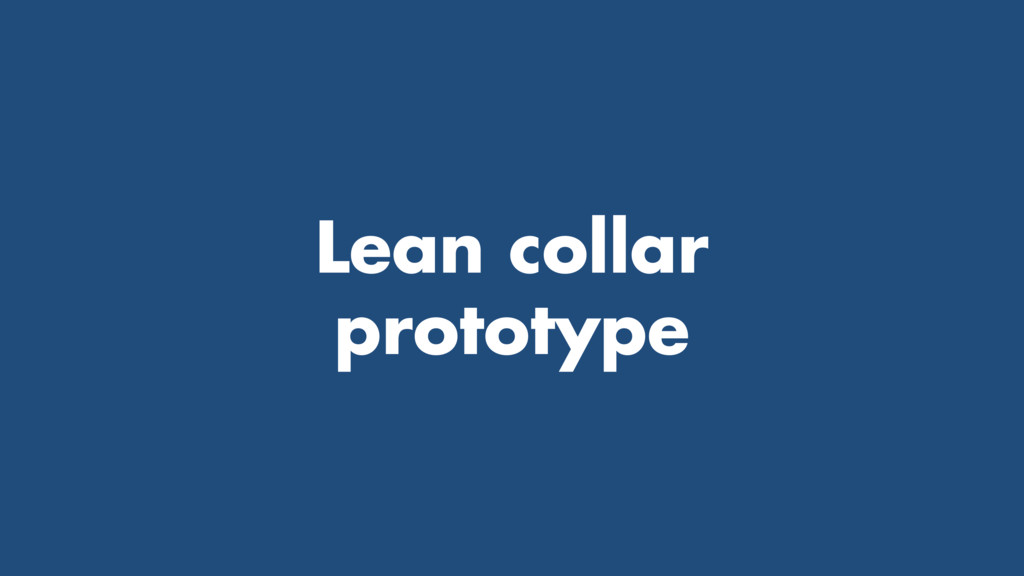 Lean collar prototype
