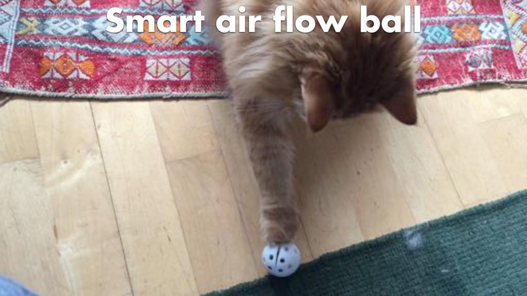 Smart air flow ball