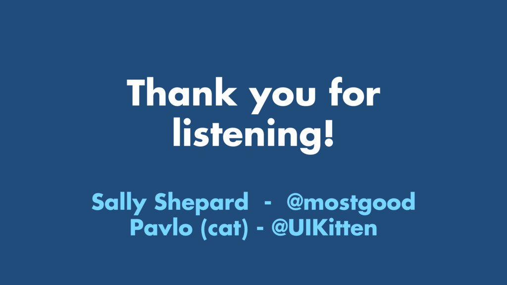Thank you for listening! Sally Shepard - @mostg...