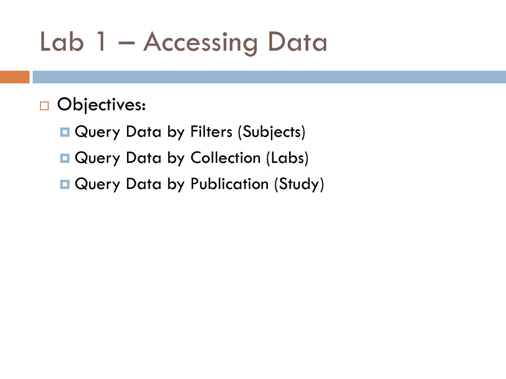 Lab 1 – Accessing Data  Objectives:  Query Da...