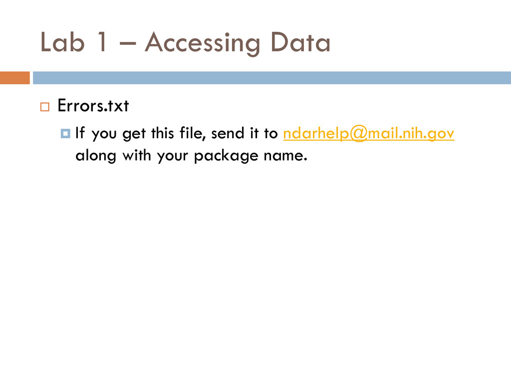 Lab 1 – Accessing Data  Errors.txt  If you ge...