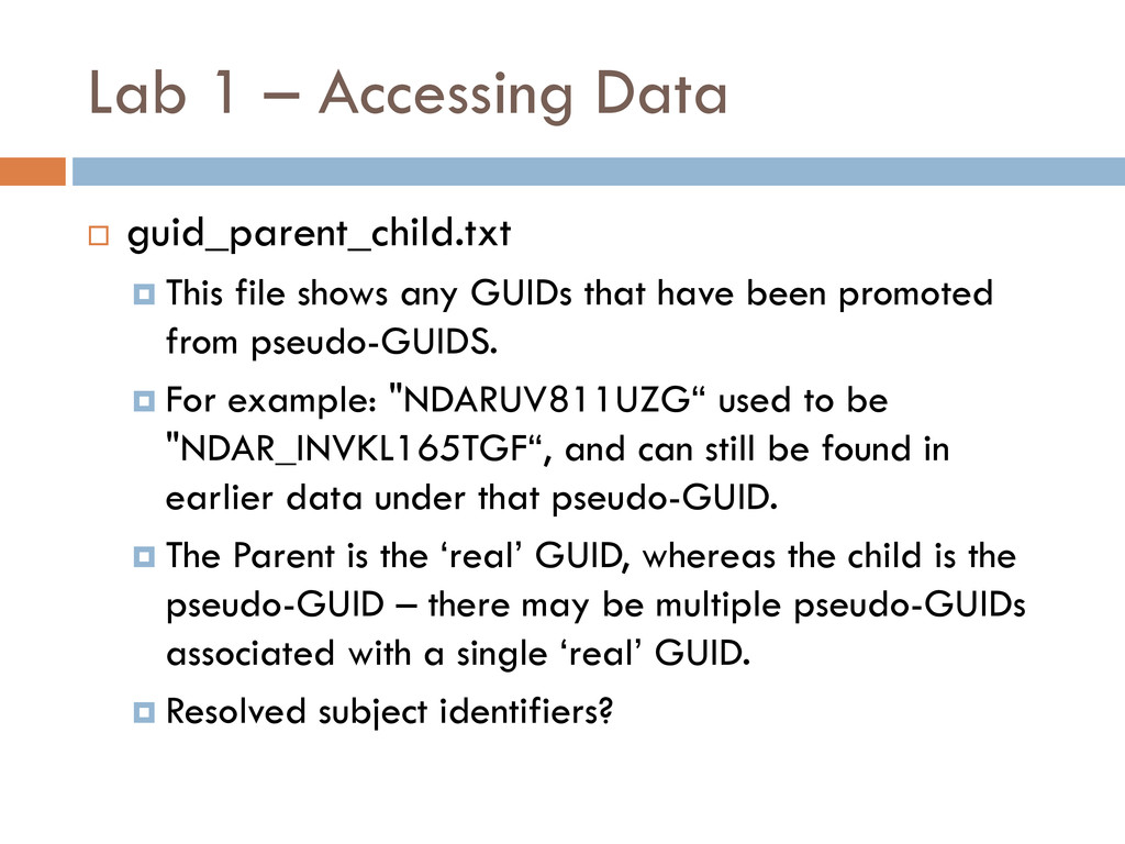 Lab 1 – Accessing Data  guid_parent_child.txt ...