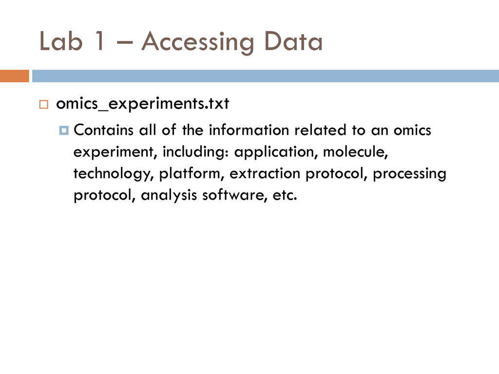 Lab 1 – Accessing Data  omics_experiments.txt ...