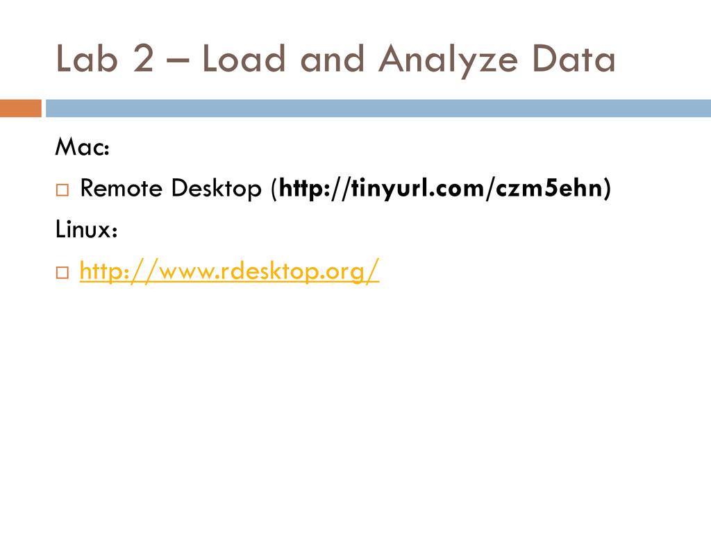 Lab 2 – Load and Analyze Data Mac:  Remote Des...