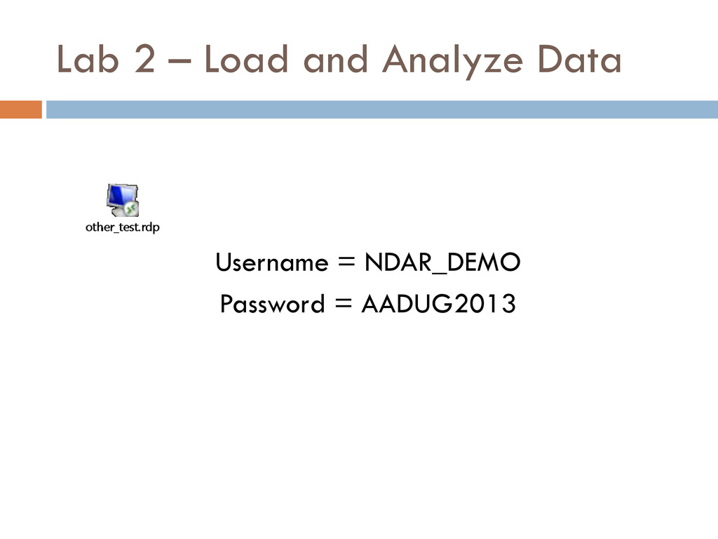 Lab 2 – Load and Analyze Data Username = NDAR_D...