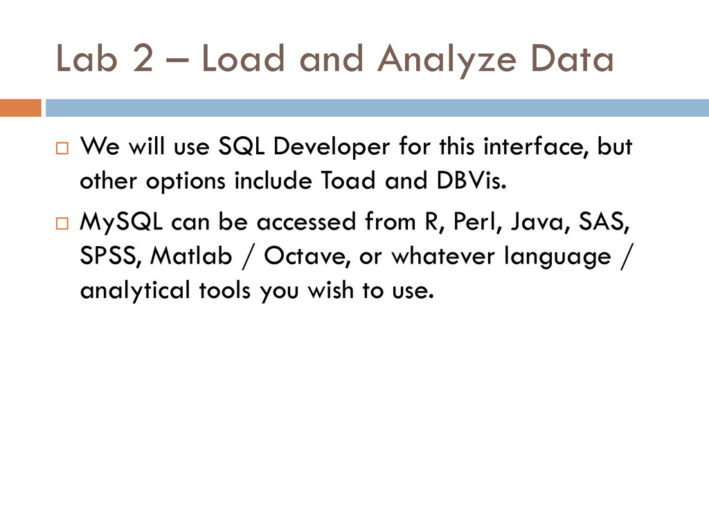 Lab 2 – Load and Analyze Data  We will use SQL...