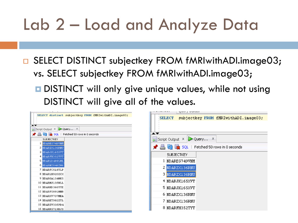 Lab 2 – Load and Analyze Data  SELECT DISTINCT...