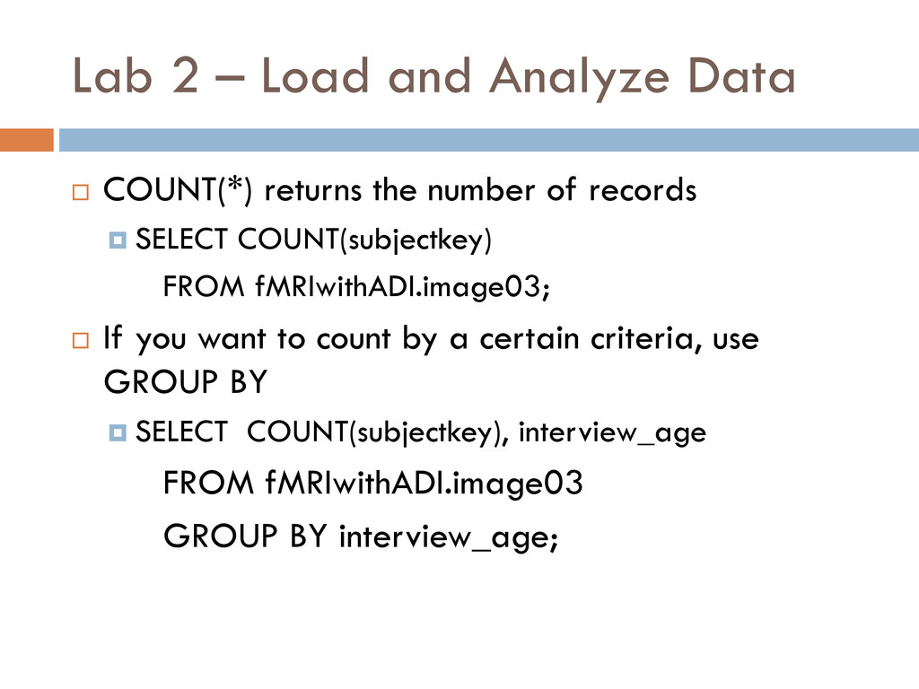 Lab 2 – Load and Analyze Data  COUNT(*) return...