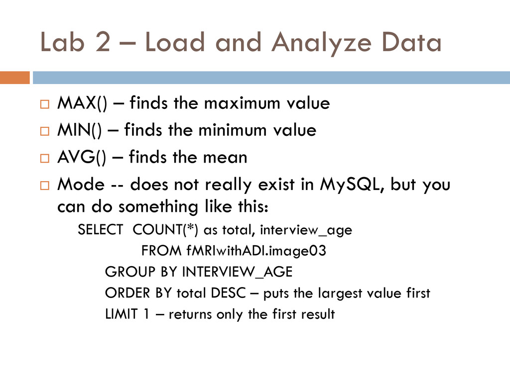 Lab 2 – Load and Analyze Data  MAX() – finds t...