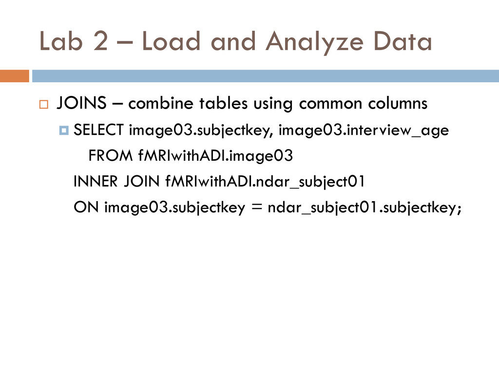 Lab 2 – Load and Analyze Data  JOINS – combine...