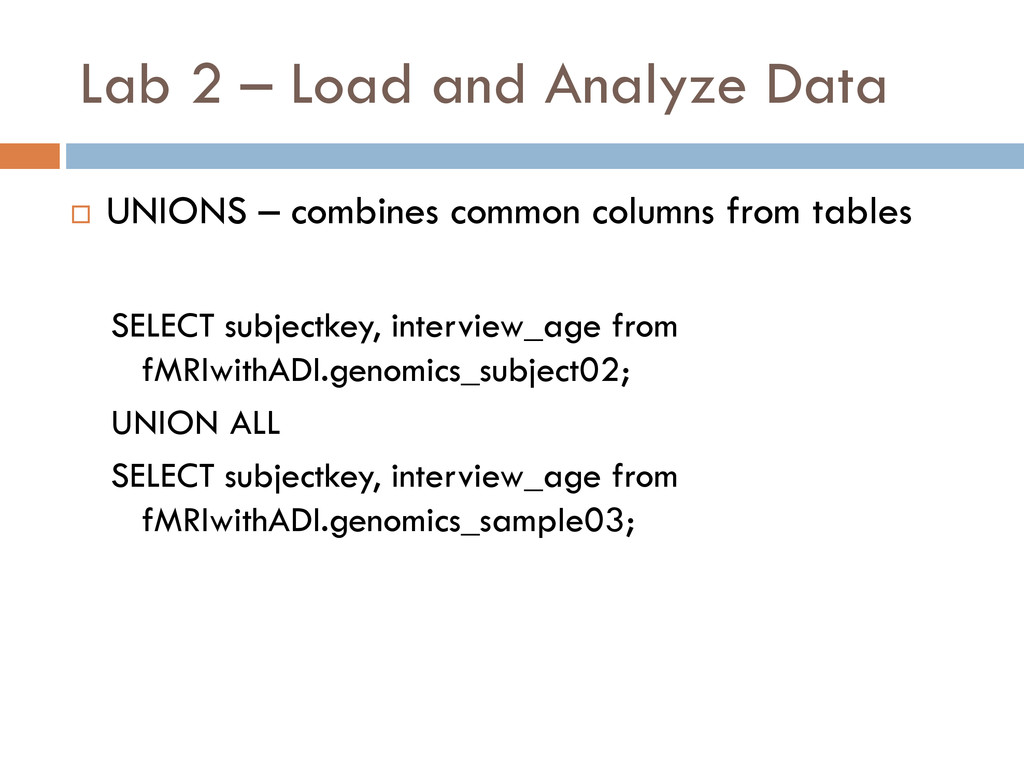 Lab 2 – Load and Analyze Data  UNIONS – combin...