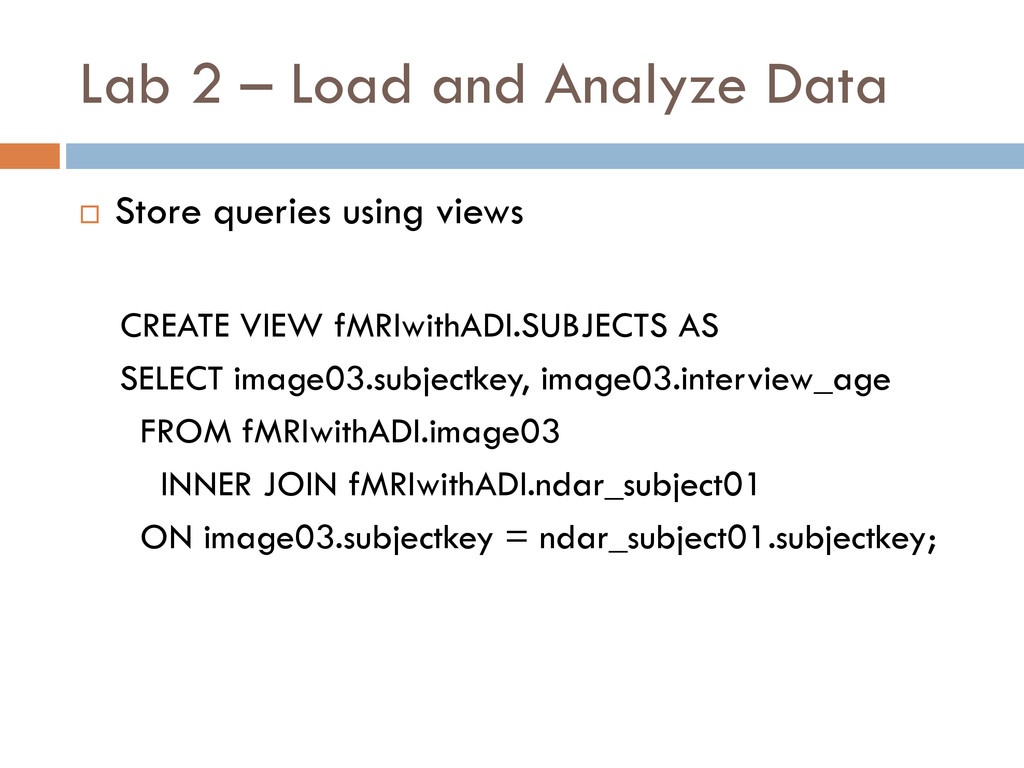 Lab 2 – Load and Analyze Data  Store queries u...