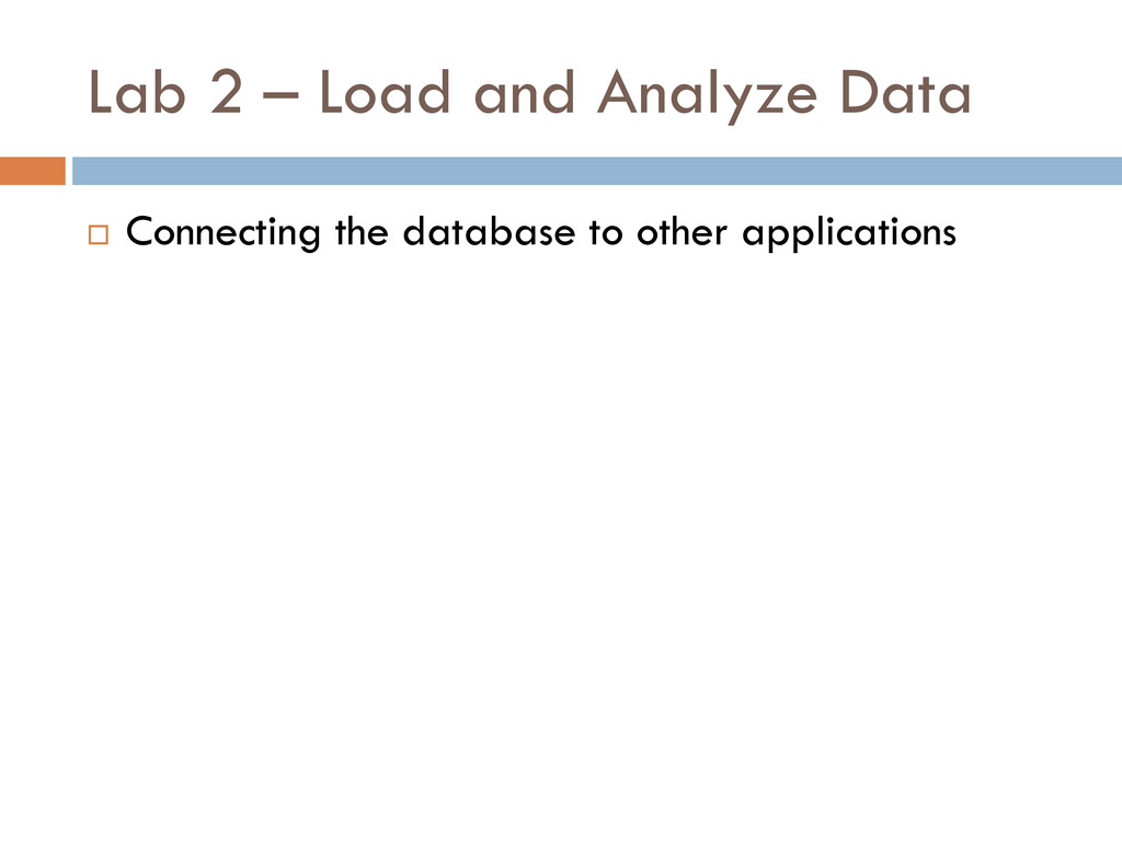 Lab 2 – Load and Analyze Data  Connecting the ...