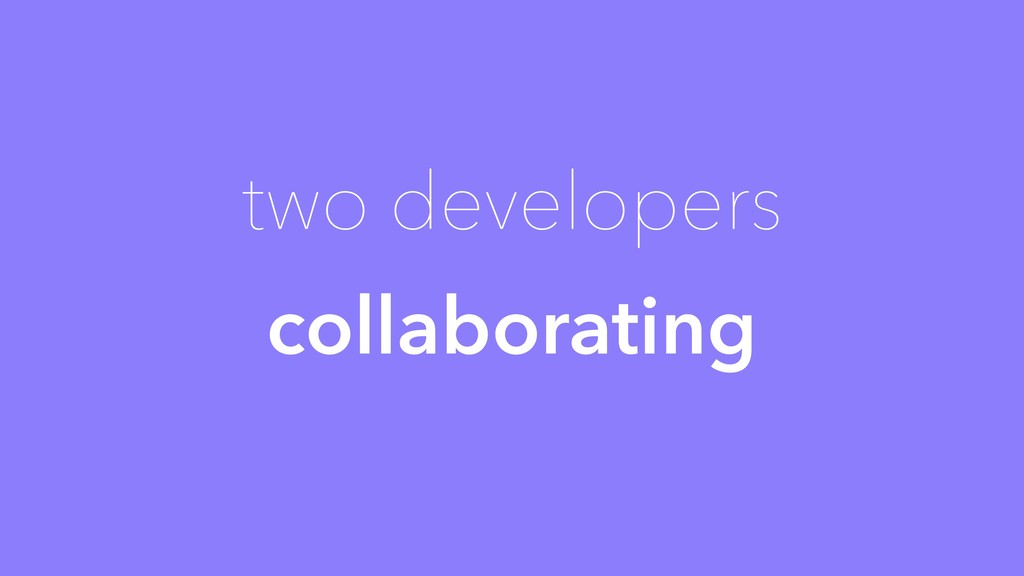 two developers collaborating