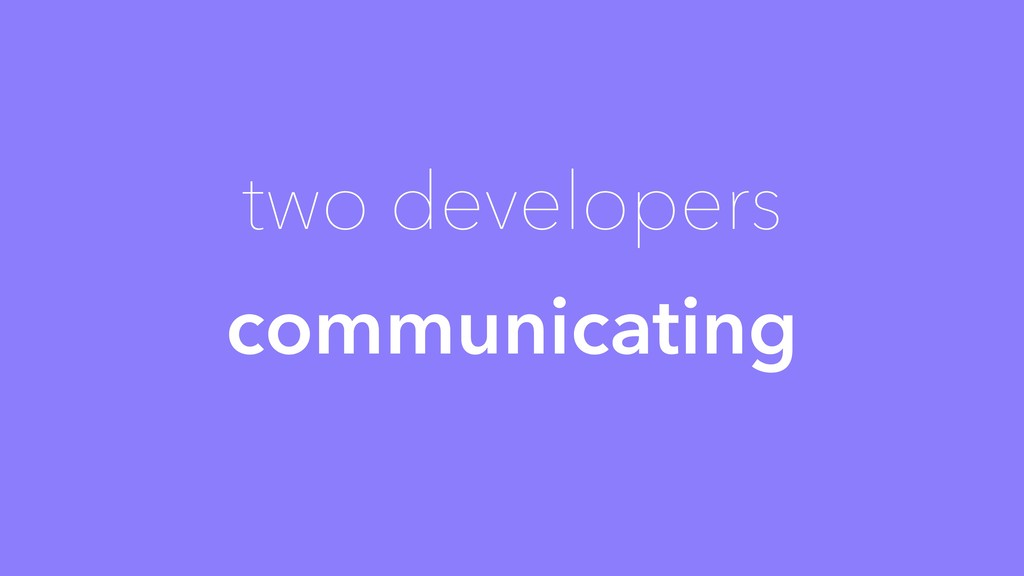two developers communicating