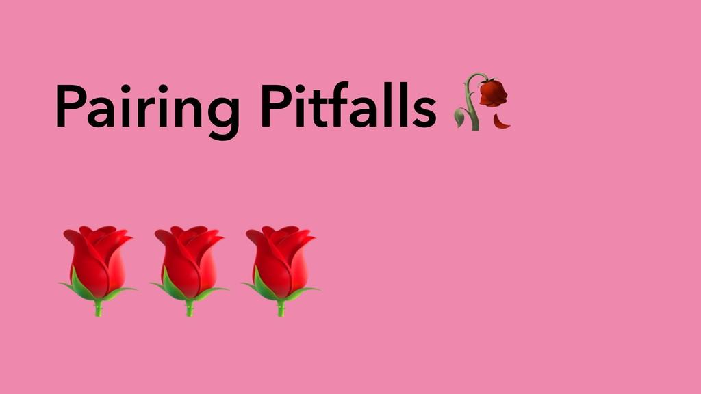 Pairing Pitfalls