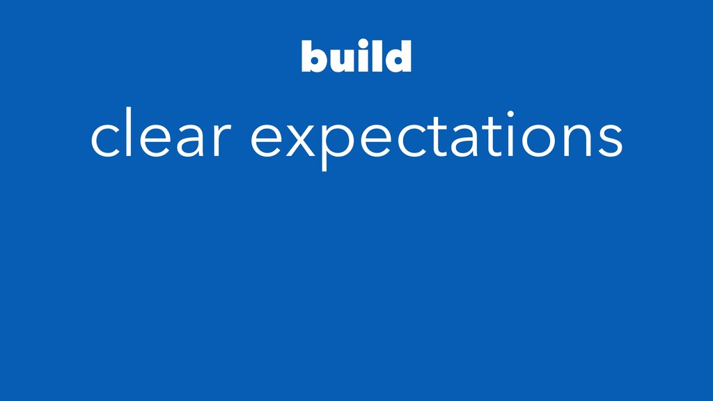 build clear expectations