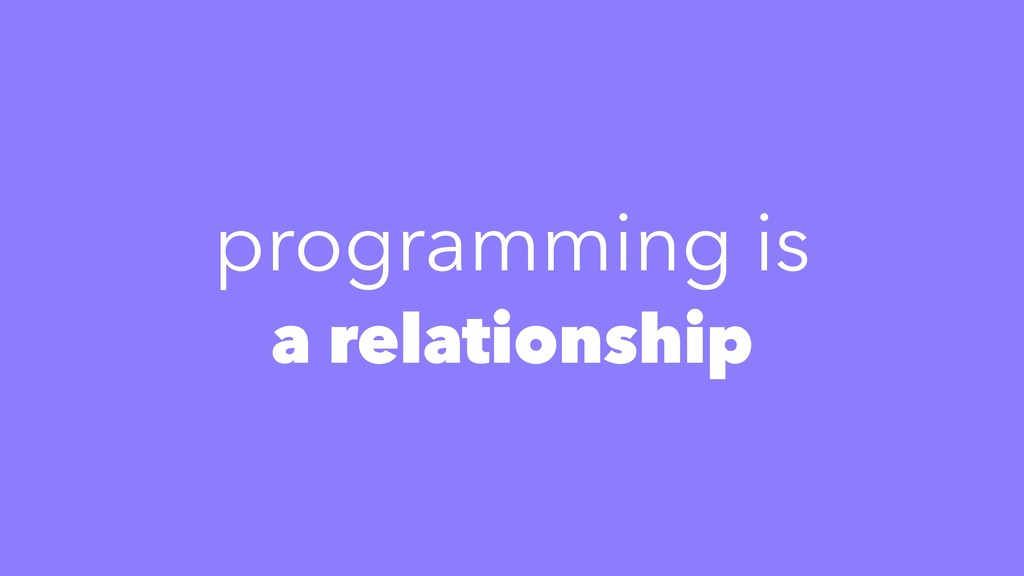 a relationship programming is