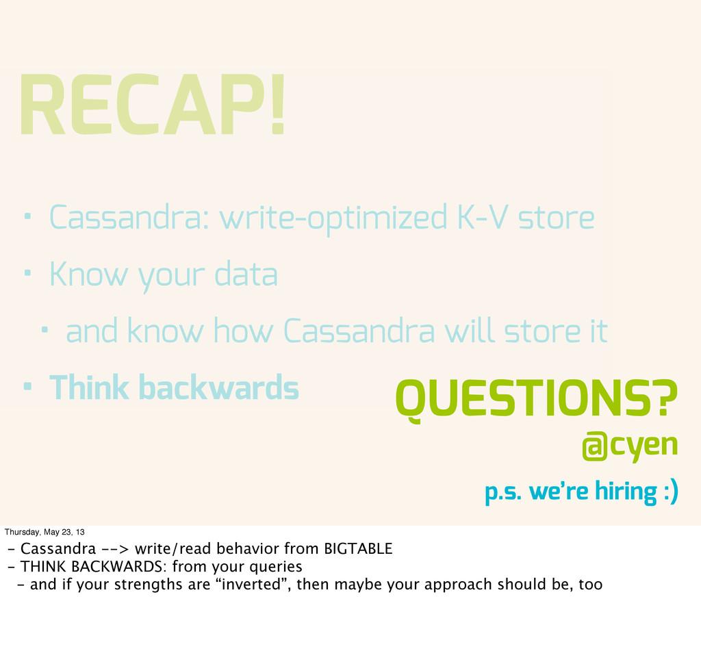 RECAP! • Cassandra: write-optimized K-V store •...