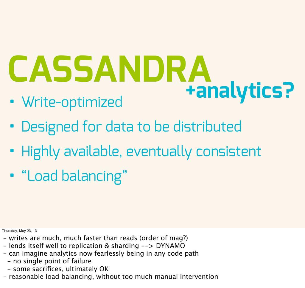 CASSANDRA • Write-optimized • Designed for data...