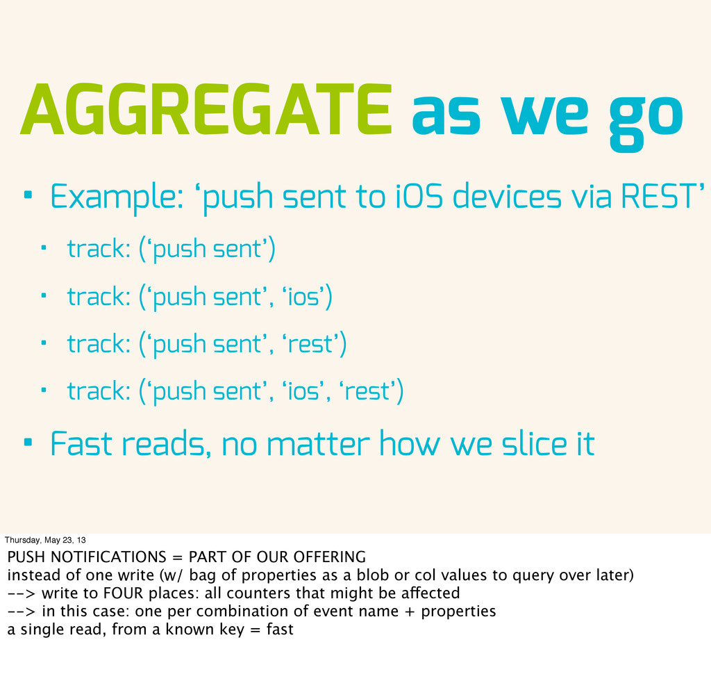 AGGREGATE as we go • Example: 'push sent to iOS...