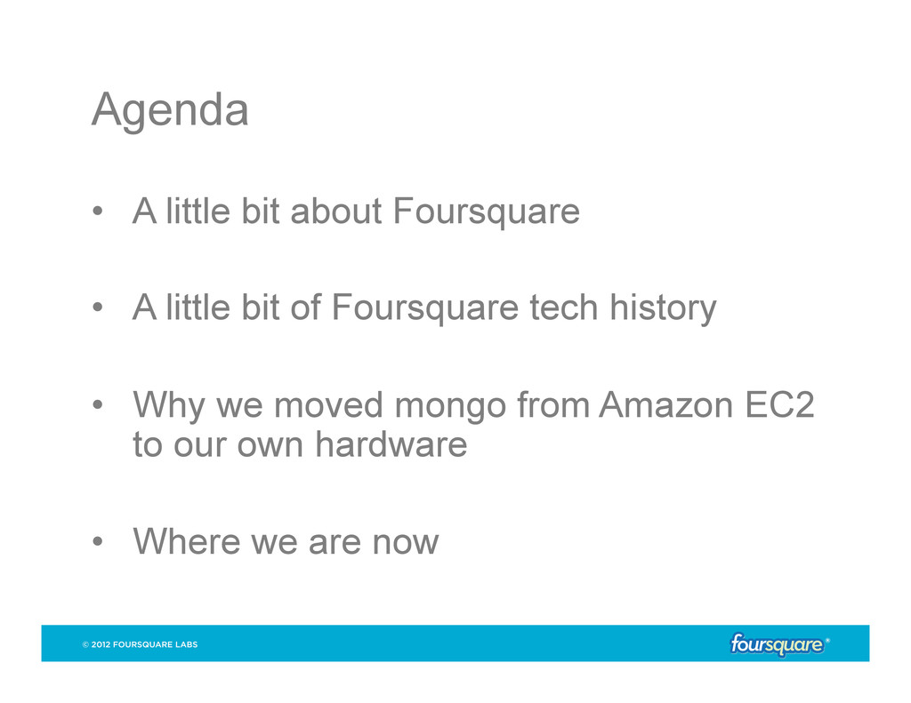 Agenda • A little bit about Foursquare • A li...