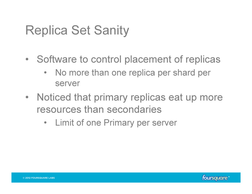 Replica Set Sanity • Software to control place...