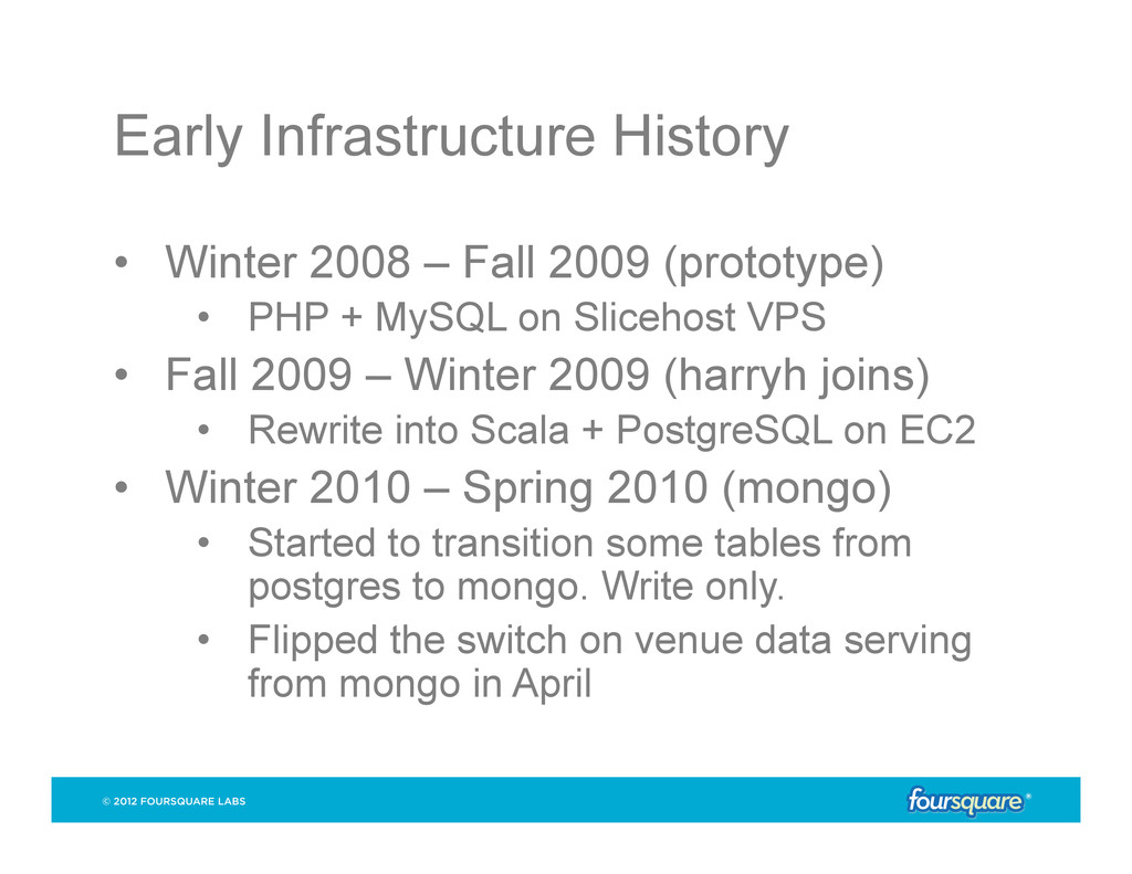 Early Infrastructure History • Winter 2008 – F...
