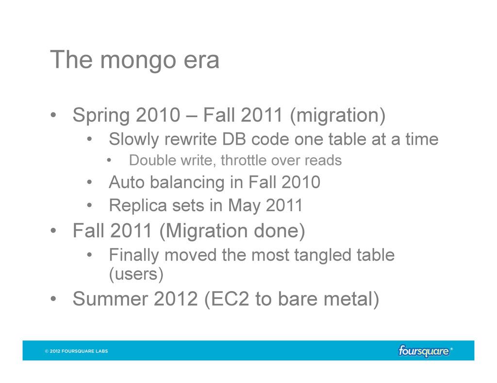 The mongo era • Spring 2010 – Fall 2011 (migra...
