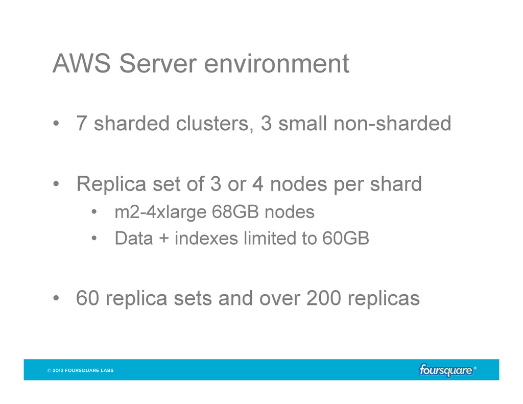 AWS Server environment • 7 sharded clusters, 3...
