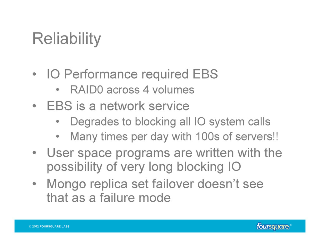 Reliability • IO Performance required EBS • R...