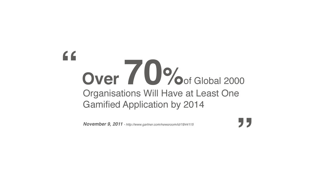 Organisations Will Have at Least One Gamified Ap...