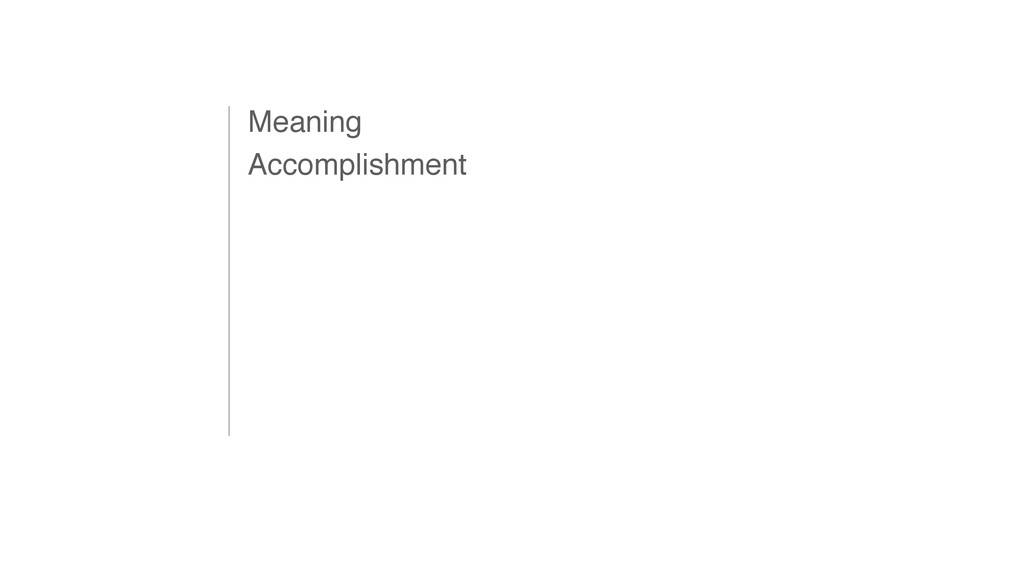 Meaning Accomplishment