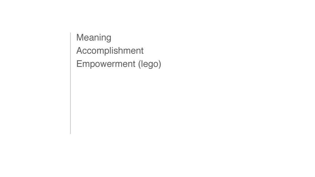 Meaning Accomplishment Empowerment (lego)